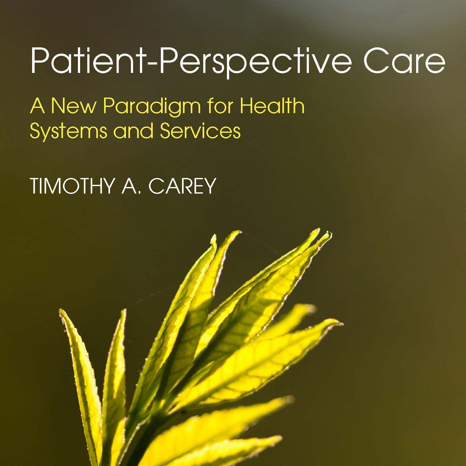 Patient-Perspective Care by Professor Tim Carey
